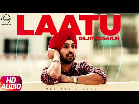 Laatu (Full Audio Song) | Diljit Dosanjh | Punjabi Audio Songs | Speed Records