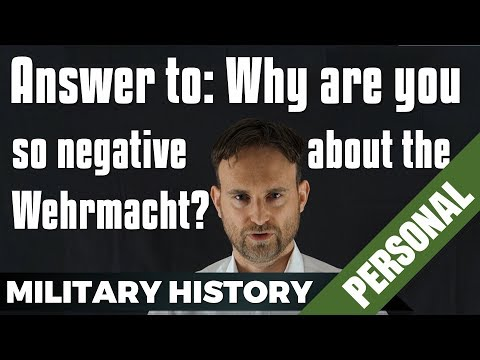 A: Why are you so negative about the Wehrmacht / Germany?