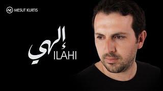 Mesut Kurtis - Ilahi | إلهي (إبتهالات) - مسعود كُرتِس