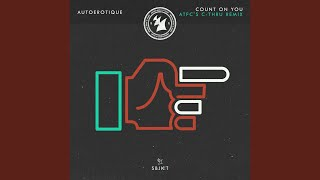 Count On You (ATFC's C-thru Remix)