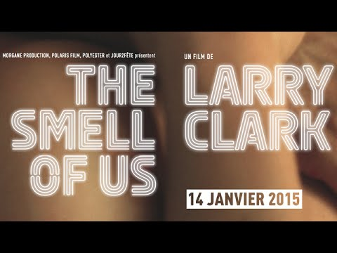画像: The Smell of Us - Larry Clark (Bande annonce) youtu.be