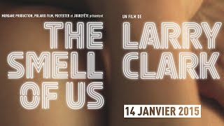 The Smell of Us - Larry Clark (Bande annonce)