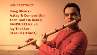BANSURELAX 3 - Raag Bhairav - Jay Thakkar - Bansuri - 2018