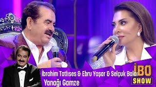 İbrahim Tatlıses, Ebru Yaşar ve Selçuk Balcıdan unutulmaz yorum Yanağı Gamze