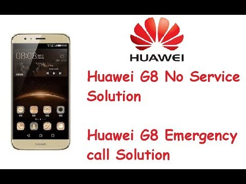 Repair Solutions Huawei G8 No Service Or Emergency call Only