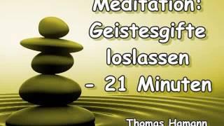 Meditation: Geistesgifte loslassen - 21 Minuten - Thomas Hamann
