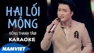 [KARAOKE] Hai Lối Mộng - Đồng Thanh Tâm