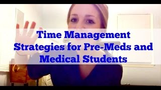 Time Management Strategies for Pre-Meds and Medical Students