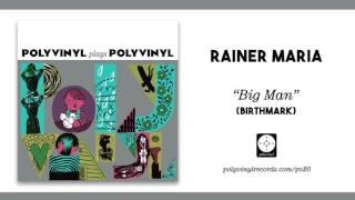 Rainer Maria - Big Man (Birthmark) [OFFICIAL AUDIO]