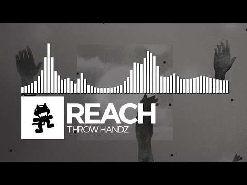 Reach - Throw Handz [Monstercat Release]