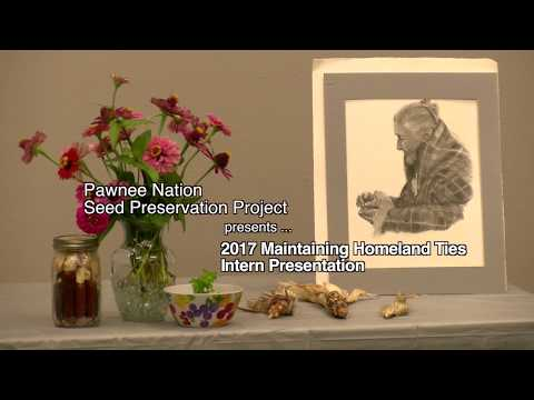 2017 Maintaining Homeland Ties Internship - Pawnee Seed Preservation Project