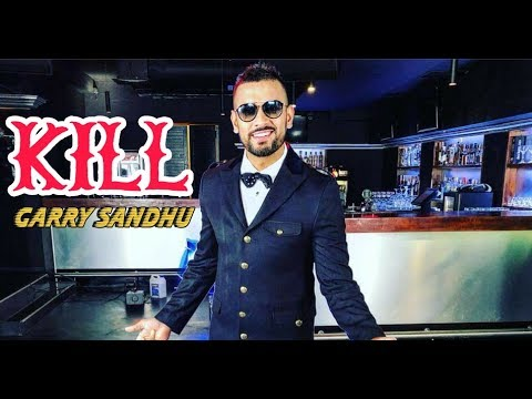 Kill - Garry Sandhu - Promo - Latest...