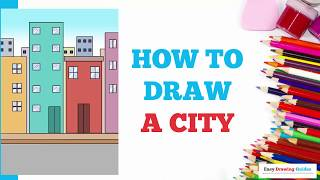 How to Draw a City in a Few Easy Steps: Drawing Tutorial for Kids and Beginners