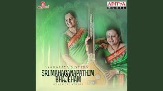Sri Mahaganapathim Bhajeham