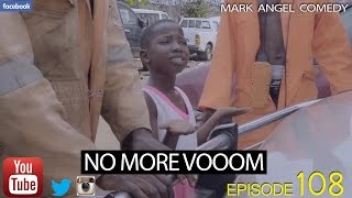 NO MORE VOOOM Mark Angel Comedy Episode 109