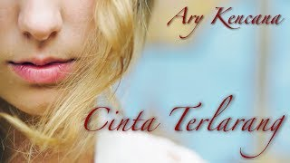 Video Ary Kencana - Cinta Terlarang ( Forbidden Love ) download MP3, 3GP, MP4, WEBM, AVI, FLV Mei 2018