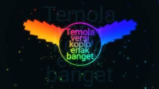 Download Lagu Anjirr dj Temola versi koplo enak banget coyyy mp3