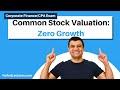 Common Stock Valuation: Zero Growth | Corporate Finance | CPA Exam BEC | CMA Exam | Chp 8 p 1