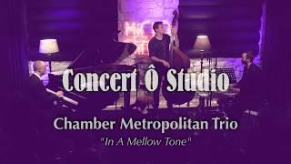 Chamber Metropolitan Trio - In A Mellow Tone