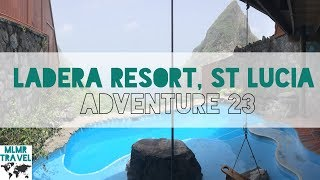 Ladera Resort, Saint Lucia | Adventure 23 | Travel Vlog Video