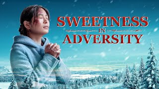 "Christian Movie Trailer ""Sweetness in Adversity"""