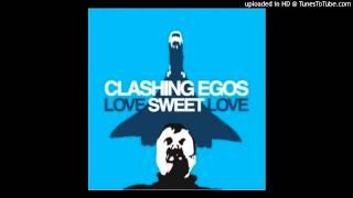 Clashing Egos - Love Sweet Love (Sterac Electronics Dub)