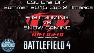 NARRAÇÃO 56 - ESL One BF4 Summer 2015 Cup 2 America - FAST GAMING VS SNOW GAMING