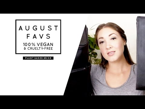 AUGUST FAVOURITES (VEGAN & CRUELTY-FREE) // PLANT BASED BRIDE