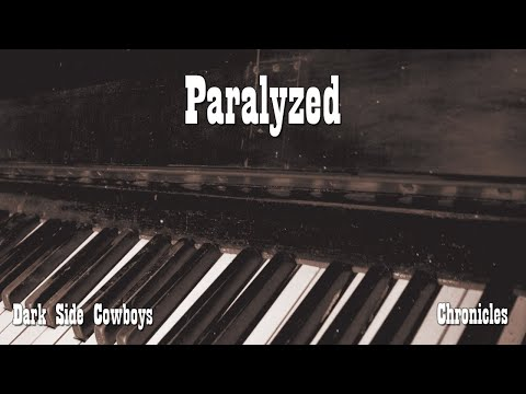 Dark Side Cowboys - Chronicles - Paralyzed