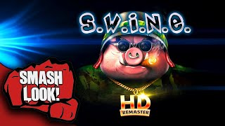 SWINE HD Remaster Gameplay - Smash Look!