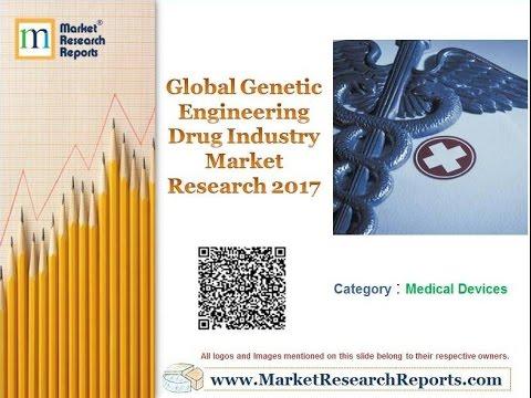 Global Genetic Engineering Drug Industry Market Research 2017