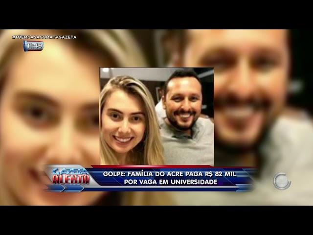 Golpe: família do Acre paga R$ 82 mil por vaga em universidade