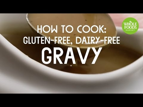 How To Cook: Gluten-Free, Dairy-Free Gravy | Special Diet Recipes | Whole Foods Market