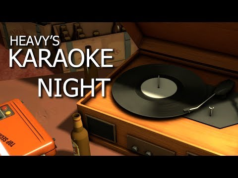 TF2: Heavy's Karaoke Night