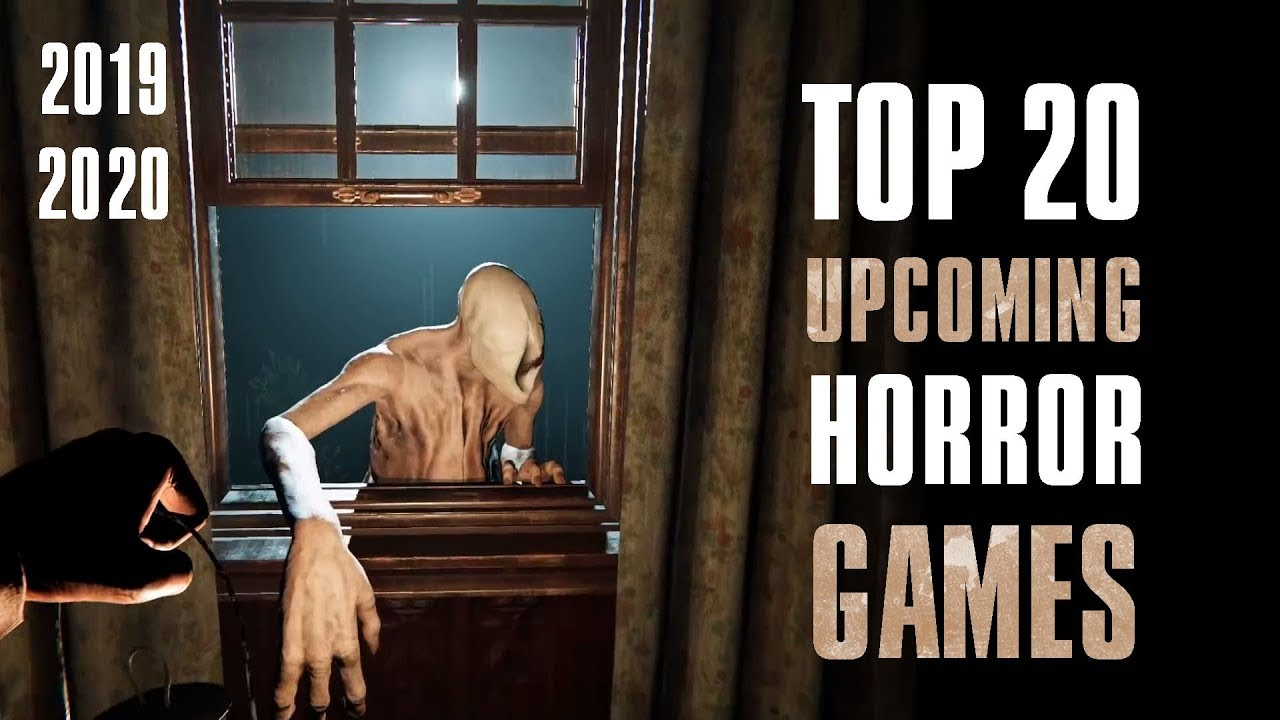 Horror Games 2020.Top 20 Upcoming Horror Games 2019 2020 Pc Xbox One Ps4