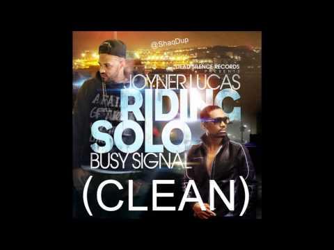 Joyner Lucas Featuring Busy Signal Ridin' Solo Clean