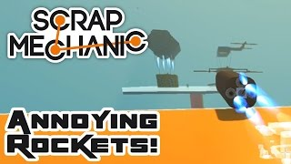 Let's Build Annoying Rockets! - Let's Play Scrap Mechanic Multiplayer - Part 278