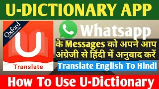 How to Use U-Dictionary App || How to translate Whatsapp Messages from English to Hindi.