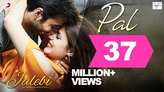 Pal (Video Song) | Jalebi (2018)