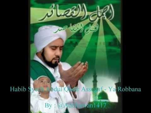 Habib Syech Abdul Qodir Assegaf - Ya Robbana