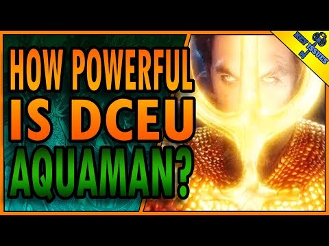 How Powerful is DCEU Aquaman?