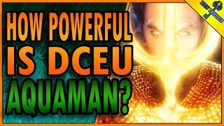 How Powerful is DCEU Aquaman?