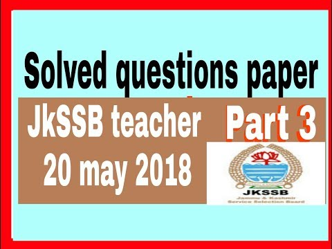 Solved question paper jkssb general teacher part 3 by home academy
