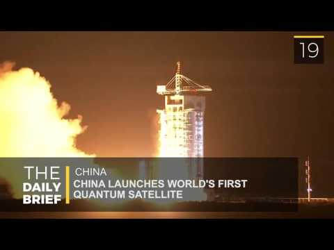 The Daily Brief: China Launches World's First Quantum Satellite