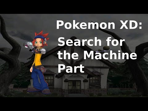 Pokemon XD: Search for the Machine Part