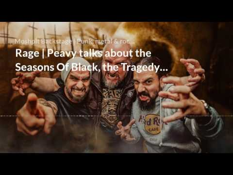Rage | Peavy talks about the Seasons Of Black, the Tragedy Of Man and his interest