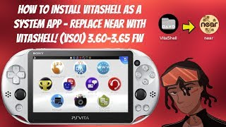 How To Install VitaShell As A System App - Replace Near With Vitashell! (VS0I) 3.60-3.65 FW #PSVita