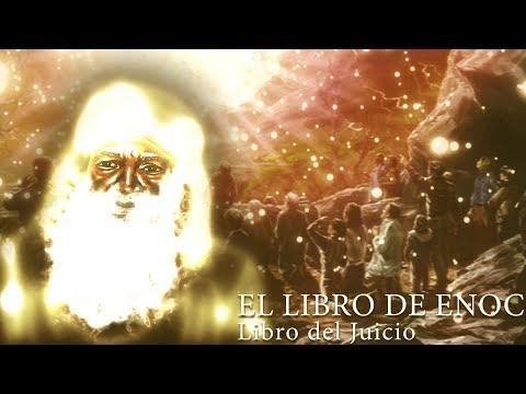 PALABRAS DE ENOC A LOS ELEGIDOS QUE VIVIRÁN EN EL FIN DE LOS TIEMPOS. LIBRO DEL JUICIO