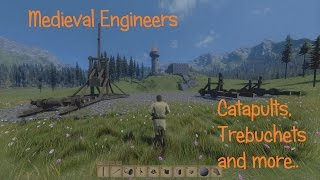 Medieval Engineers - Catapults, Trebuchets, Structual Integrity And More