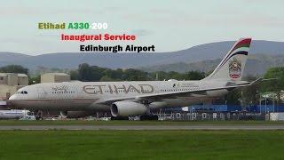 Etihad Airways A330-200 *Inaugural Service* at Edinburgh Airport + Water Salute Full HD